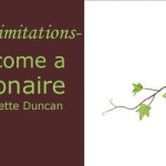 The Luxury of Limitations – How to Become a Goodwillionaire