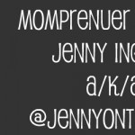 Mompreneur Monday: Jenny Ingram a/k/a @JennyontheSpot